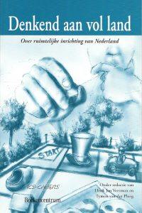 Denkend aan vol land over ruimtelijke inrichting van Nederland