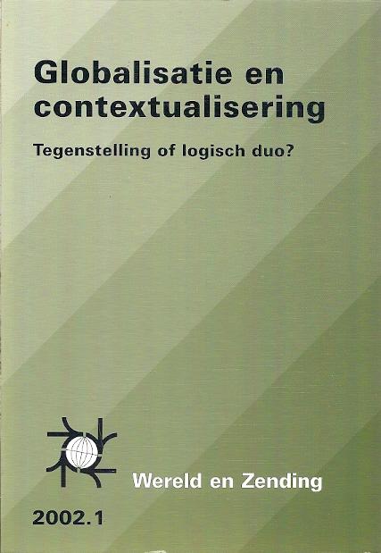 Globalisatie en contextualiserinG Wereld en Zending 2002.1