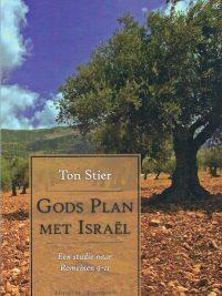 Gods plan met Israel Een studie naar Romeinen 9 11 Ton Stier
