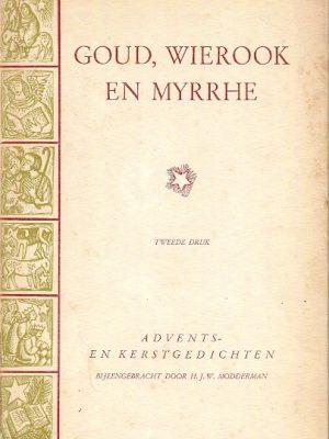 Goud wierook en myrrhe H.J.W. Modderman