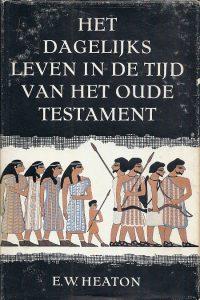 Het dagelijks leven in de tijd van het Oude Testament