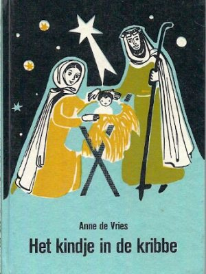 Het kindje in de kribbe Anne de Vries Marie Luise Theel