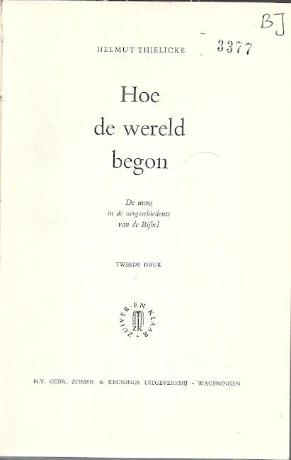 Hoe de wereld begon de mens in de oergeschiedenis van de bijbel helmut thielicke 2e druk - Home key van de wereld ...