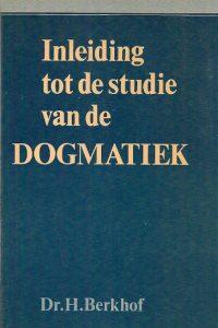 Inleiding tot de studie van de dogmatiek Berkhof 9024221536