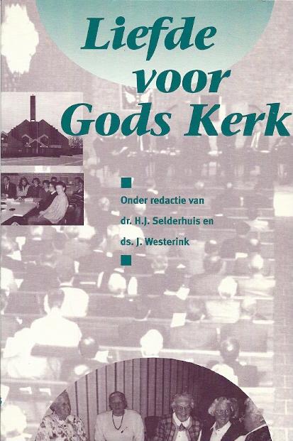 Liefde voor Gods Kerk H.J. Selderhuis 9050305229