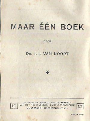 Maar één boek Ds. J.J.van Noort Jeugd NBG 1921