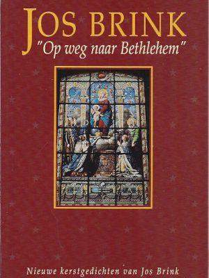 Op weg naar Bethlehem Nieuwe kerstgedichten van Jos Brink