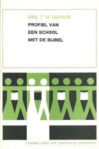 Profiel van een school met de bijbel T.M. Gilhuis 4e