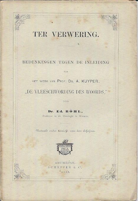 Ter verwering Prof. A. KuyperDe vleeschwording des Woords