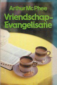 Vriendschap Evangelisatie Arthur McPhee