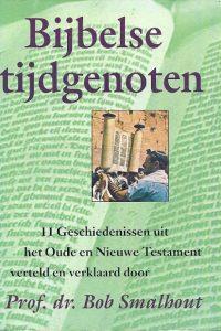 Bijbelse tijdgenoten 11 geschiedenissen uit het OT en NT