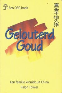 Gelouterd goud een familie kroniek uit China 2e druk