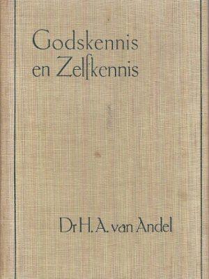 Godskennis en Zelfkennis Dr.H.A. van Andel