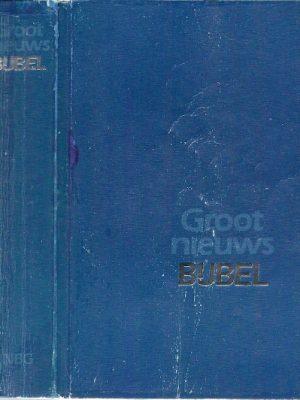 Groot nieuws Bijbel vertaling in omgangstaal 1990 eff blauw