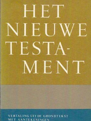 Het Nieuwe Testament vertaling uit de grondtekst met aantekeningen