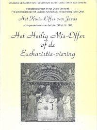 Het heilig mis offer of de Eucharistie viering O. Boie