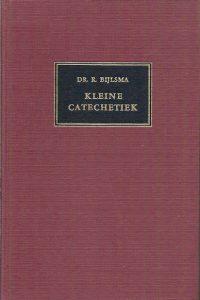 Kleine Catechetiek Dr.R. Bijlsma