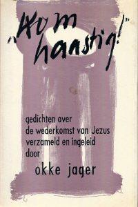 Kom haastig gedichten Okke Jager