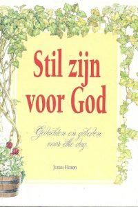 Stil zijn voor God gedachten en gebeden voor elke dag