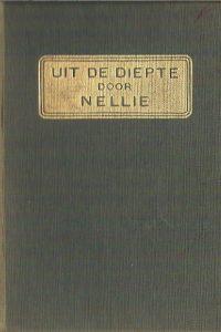 Uit de diepte Nellie pseud. van Nellie van Kol
