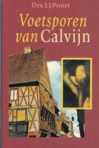 Voetsporen van Calvijn J.J. Poort 9033604094