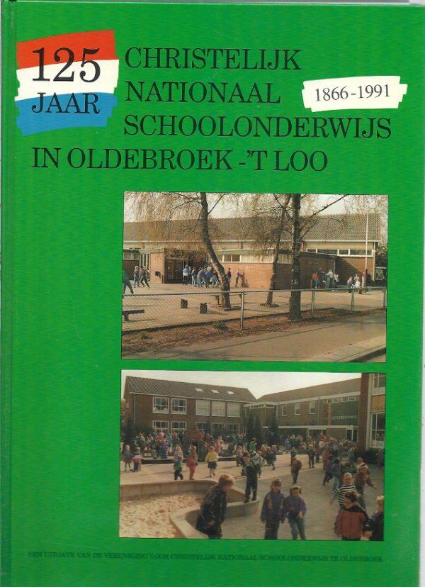 125 jaar Christelijk nationaal schoolonderwijs in Oldebroek