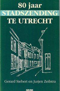 80 jaar stadszending te Utrecht Gerard Siebert en Jurjen Zeistra