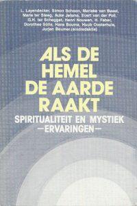 Als de hemel de aarde raakt spiritualiteit en mystiek ervaring