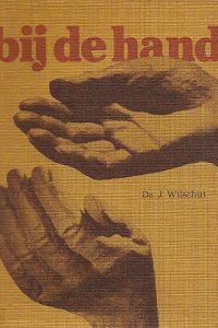 Bij de hand allerhande gedachten over handen Wilschut