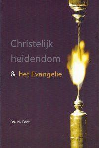 Christelijk heidendom en het Evangelie H. Poot 9063182546