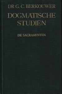 Dogmatische studiën-De Sacramenten-dr. G.C. Berkouwer