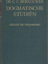 Dogmatische studiën Geloof en Volharding G.C. Berkouwer