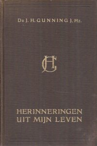 Herinneringen uit mijn leven Dr. J.H. Gunning J. Hz.