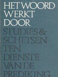 Het Woord werkt door studies en schetsen W.H. Velema