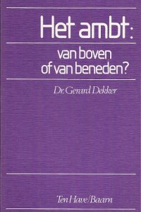 Het ambt van boven of van beneden Gerard Dekker 9025941583