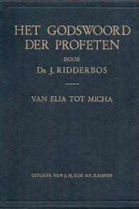 Het godswoord der profeten 1e deel Elia Micha J. Ridderbos