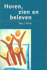Horen zien en beleven Ties J. Prins
