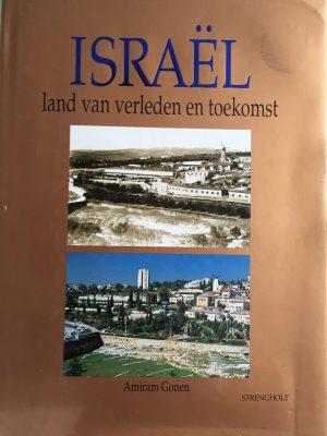 Israël land van verleden en toekomst Amiram Gonen
