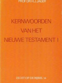 Kernwoorden van het Nieuwe Testament deel 1 3e druk