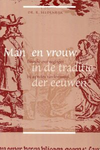 Man en vrouw in de traditie der eeuwen R Seldenrijk