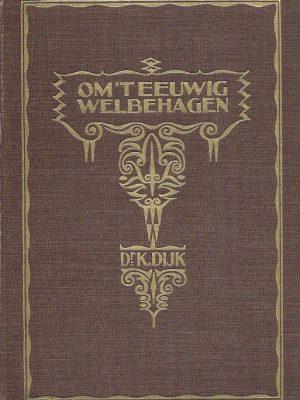 Om t eeuwig welbehagen de leer der praedestinatie dr.K.Dijk