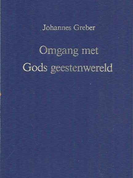 Omgang met Gods geestenwereld Johannes Greber