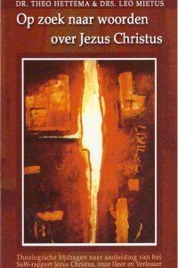 Op zoek naar woorden over Jezus Christus Mietus Hettema