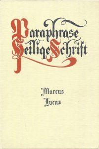 Paraphrase Heilige Schrift Marcus Lucas