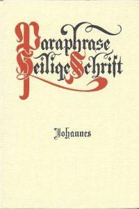 Paraphrase van het Evangelie naar de beschrijving van Johannes Dr. J.L. Koole