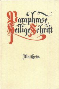 Paraphrase van het Evangelie naar de beschrijving van Mattheus