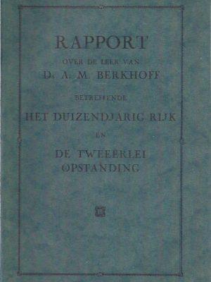 Rapport over de leer van Ds. A.M. Berkhoff betreffende het duizendjarig rijk en de tweeërlei opstanding