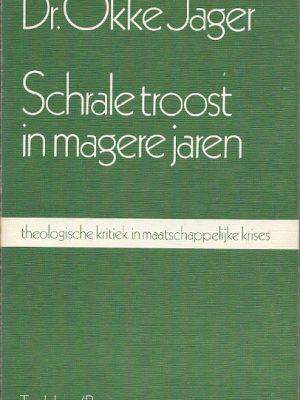 Schrale troost in magere jaren Okke Jager