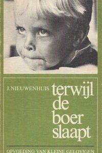 Terwijl de boer slaapt opvoeding van kleine gelovigen Jan Nieuwenhuis