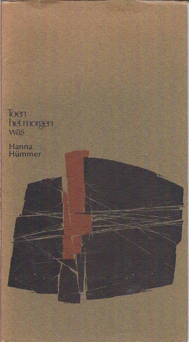 Toen het morgen was Hanna Hümmer